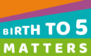 Birth to 5 Matters Logo